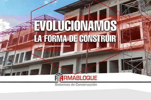 Evolucionamos la forma de construir